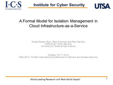 11 World-Leading Research with Real-World Impact! A Formal Model for Isolation Management in Cloud Infrastructure-as-a-Service Khalid Zaman Bijon, Ram.