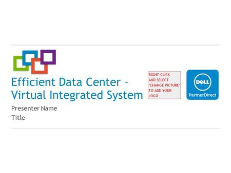 Efficient Data Center – Virtual Integrated System Presenter Name Title.