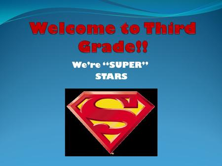 "We're ""SUPER"" STARS. Mr. Bruno  Born and raised in New Orleans.  17 years experience as a third grade teacher.  7 years in third grade at South Douglas."