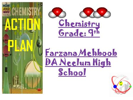 Chemistry Grade: 9th Farzana Mehboob DA Neelum High School