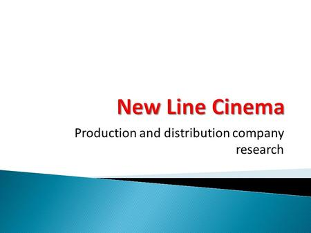 Production and distribution company research. New Line Cinema, is an American film studio. It was founded in 1967 by Robert Shaye as a film distribution.