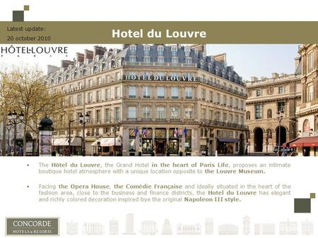  The Hôtel du Louvre, the Grand Hotel in the heart of Paris Life, proposes an intimate boutique hotel atmosphere with a unique location opposite to the.