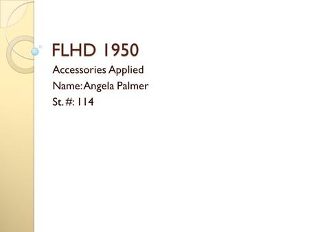 FLHD 1950 Accessories Applied Name: Angela Palmer St. #: 114.