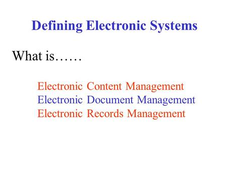 defining electronic records Migrating the records to up-to-date formats and converting records to standard forms these approaches define a spectrum ranging, in broad terms, from no change in the records or the technological context in which they exist to one in which the original hardware and software have disappeared and the digital format of the.