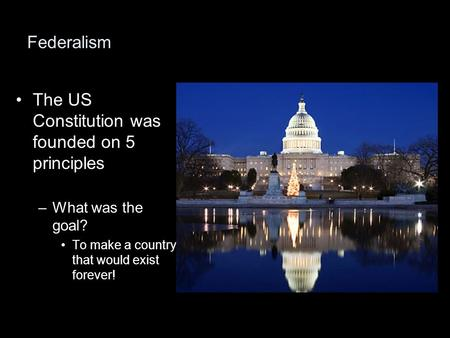 The US Constitution was founded on 5 principles