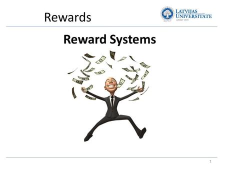 Reward Systems 1 1.
