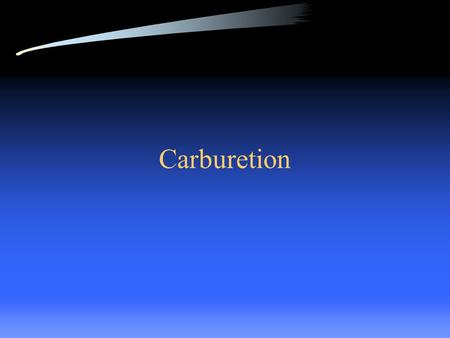 Carburetion. Purpose of <strong>carburetor</strong> To provide proper ratio of air and fuel under every condition for good performance, economy and emissions.