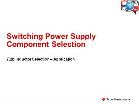 Switching Power Supply Component Selection 7.2b Inductor Selection – Application.