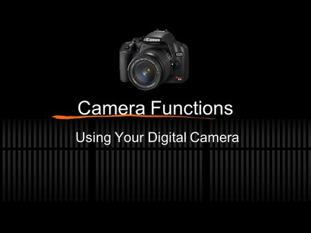 Camera Functions Using Your Digital Camera. 1. What happens when you press the shutter button down halfway? What does macro mode allow you to do? Pressing.