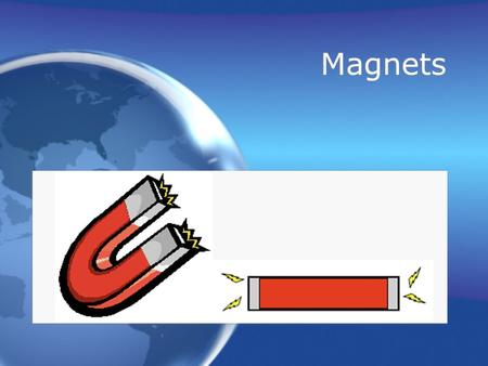 Magnets What is a magnet? A magnet is an object that has the property of attracting certain materials, mainly iron and steel. A magnet is an object that.