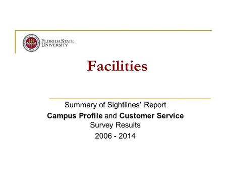 Facilities Summary of Sightlines' Report Campus Profile and Customer Service Survey Results 2006 - 2014.