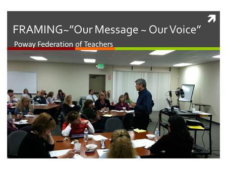 " Poway Federation of Teachers FRAMING~""Our Message ~ Our Voice"""