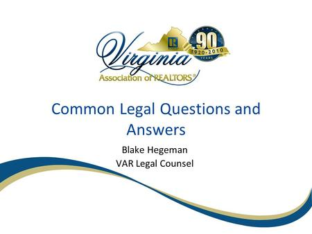Common Legal Questions and Answers Blake Hegeman VAR Legal Counsel.