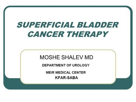 SUPERFICIAL BLADDER CANCER THERAPY