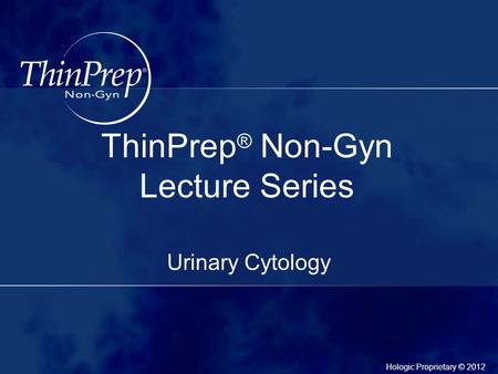 ThinPrep® Non-Gyn Lecture Series