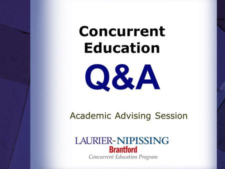 Concurrent Education Q&A Academic Advising Session.