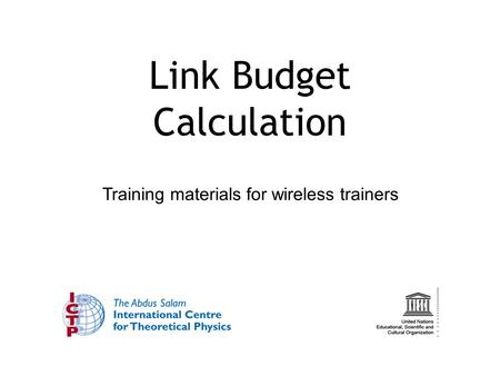 Training materials for wireless trainers Link Budget Calculation.