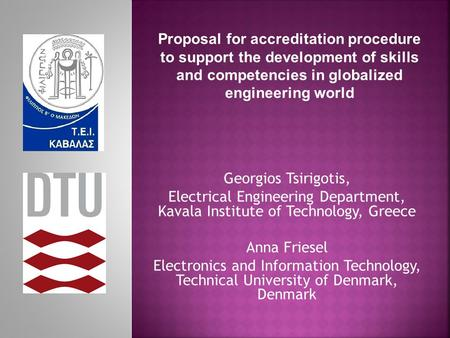 Georgios Tsirigotis, Electrical Engineering Department, Kavala Institute of Technology, Greece Anna Friesel Electronics and Information Technology, Technical.