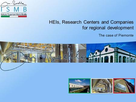 HEIs, Research Centers and Companies for regional development The case of Piemonte.