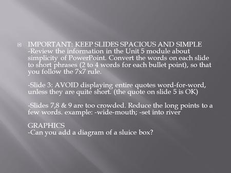  IMPORTANT: KEEP SLIDES SPACIOUS AND SIMPLE -Review the information in the Unit 5 module about simplicity of PowerPoint. Convert the words on each slide.