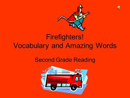 Firefighters! Vocabulary and Amazing Words Second Grade Reading.