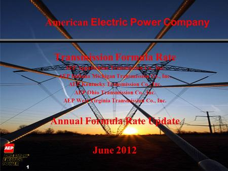 1 American Electric Power Company Transmission Formula Rate AEP Appalachian Transmission Co., Inc. AEP Indiana Michigan Transmission Co., Inc. AEP Kentucky.