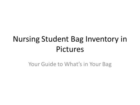 Nursing Student Bag Inventory in Pictures Your Guide to What's in Your Bag.