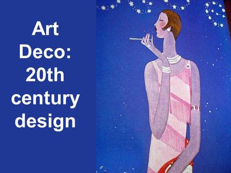 Art Deco: 20th century design. Art, Architecture, Ceramics, Jewelry, Fashion.