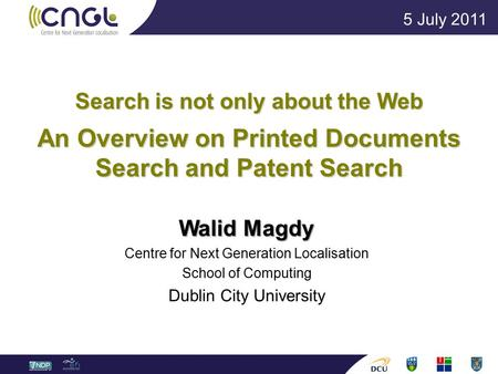 Search is not only about the Web An Overview on Printed Documents Search and Patent Search Walid Magdy Centre for Next Generation Localisation School of.