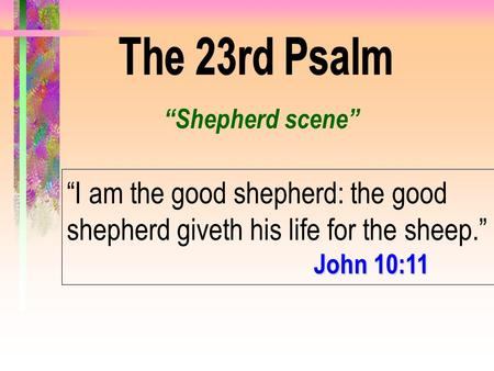 """Shepherd scene"" ""I am the good shepherd: the good shepherd giveth his life for the sheep."" John 10:11."