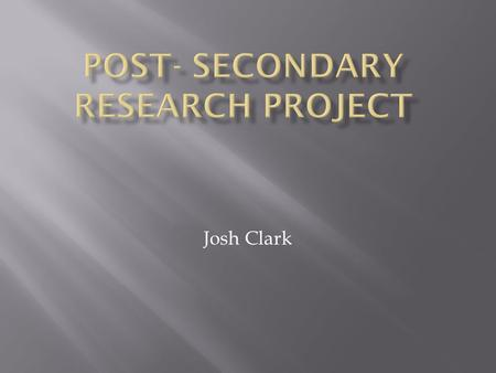 Josh Clark.  I enjoy creating things (engineer)  Technology  Technology engineer.