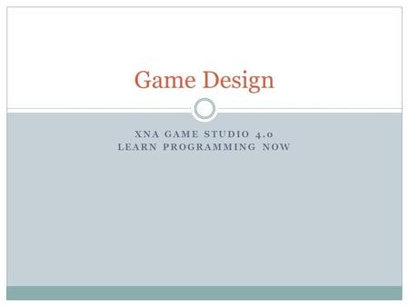XNA GAME STUDIO 4.0 LEARN PROGRAMMING NOW Game Design.