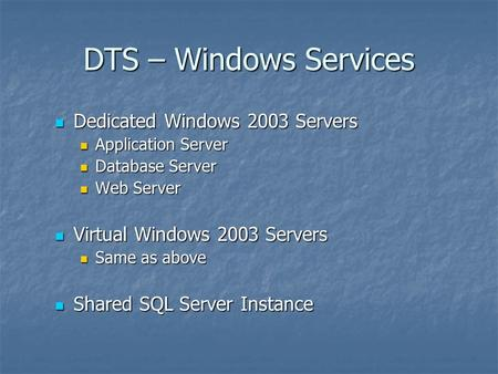 Dedicated Windows 2003 Servers Dedicated Windows 2003 Servers Application Server Application Server Database Server Database Server Web Server Web Server.
