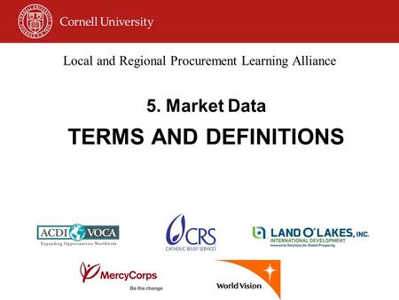 5. Market Data TERMS AND DEFINITIONS Local and Regional Procurement Learning Alliance.