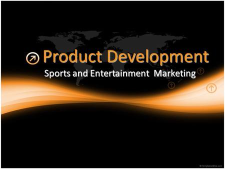 Product Development Sports and Entertainment Marketing.