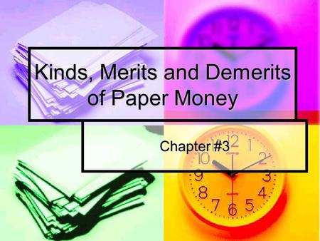 Kinds, Merits and Demerits of Paper Money Chapter #3.