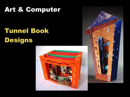 Art & Computer Tunnel Book Designs. Tunnel Book Design Examples.