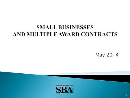 May 2014 1.  Jobs Act - Overview  FAR Interim Final Rule  SBA Rule  Partial Set Aside  Reserves  Order Set Aside  Limitations on Subcontracting/Nonmanufacturer.