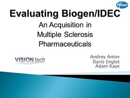 "biogen idec merger essay Chapter 18 multinational capital budgeting and cross-border acquisitions  chapter 18 multinational capital budgeting and cross  —""biogen idec."