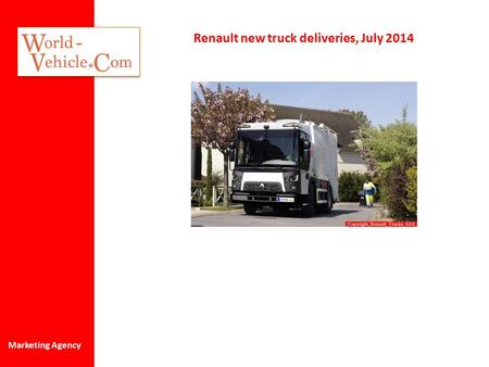 Renault new truck deliveries, July 2014 Marketing Agency.