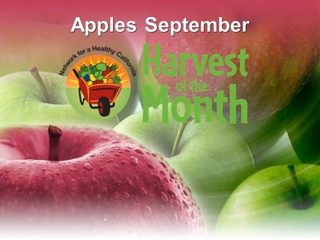Apples September. Eat Your Colors Fruits and vegetables come in a rainbow of colors.Fruits and vegetables come in a rainbow of colors. Apples can be red,