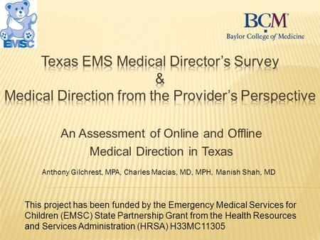 An Assessment of Online and Offline Medical Direction in Texas This project has been funded by the Emergency Medical Services for Children (EMSC) State.