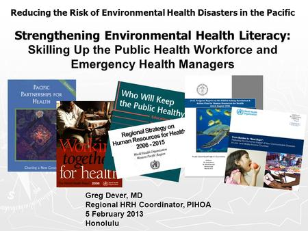 Reducing the Risk of Environmental Health Disasters in the Pacific Strengthening Environmental Health Literacy: Skilling Up the Public Health Workforce.