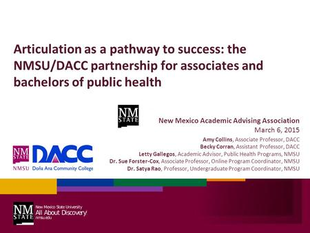 Articulation as a pathway to success: the NMSU/DACC partnership for associates and bachelors of public health New Mexico Academic Advising Association.