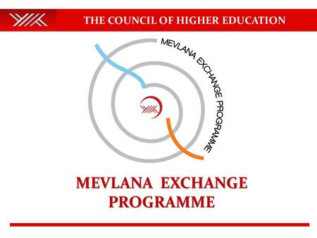 THE COUNCIL OF HIGHER EDUCATION MEVLANA EXCHANGE PROGRAMME.