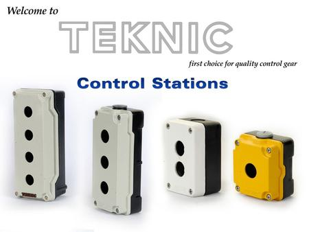  Salient characteristics / Approvals  Cast Aluminum Enclosures  Plastic Enclosures  Cast Aluminum Control Station as per customer requirement Control.