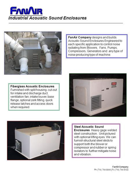 Industrial Acoustic Sound Enclosures FanAir Company designs and builds Acoustic Sound Enclosures Engineered to each specific application to control noise.