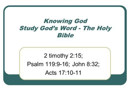 Knowing God Study God's Word - The Holy Bible