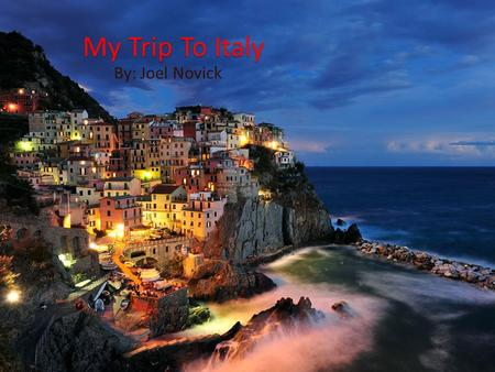 My Trip To Italy By: Joel Novick. Places in Italy I Have Visited Rome Venice Florence Pisa The Duomo in Florence, Italy.