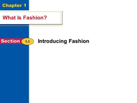 Chapter 1 What Is Fashion? Introducing Fashion.